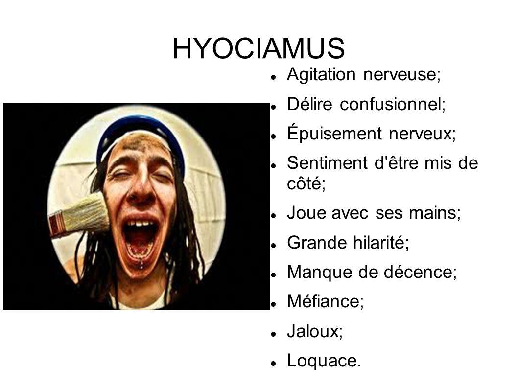 HYOCIAMUS Agitation nerveuse; Délire confusionnel; Épuisement nerveux;