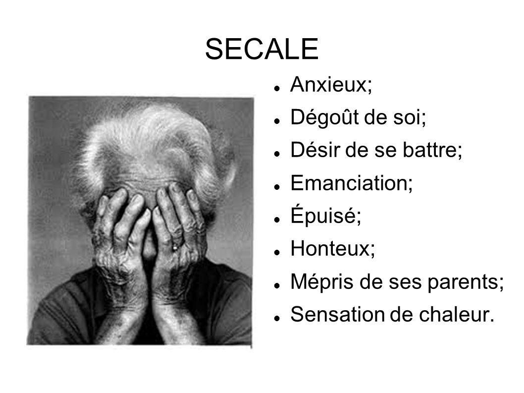 SECALE Anxieux; Dégoût de soi; Désir de se battre; Emanciation;