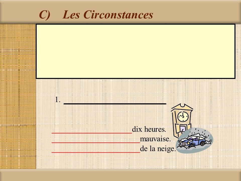 C) Les Circonstances 1. ___________________