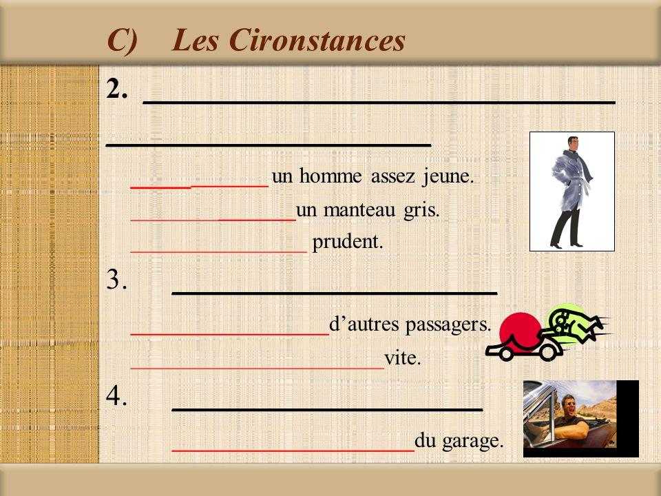 C) Les Cironstances ________________________________