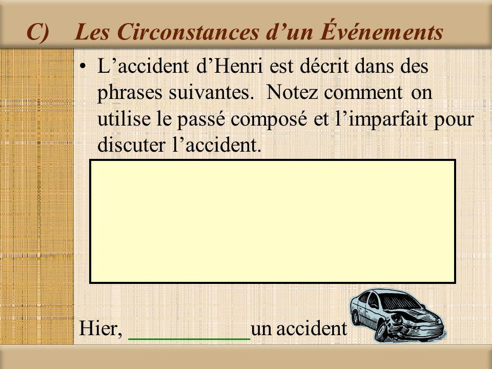 C) Les Circonstances d'un Événements