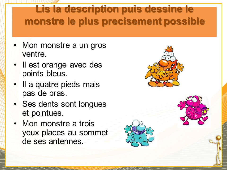 Lis la description puis dessine le monstre le plus precisement possible