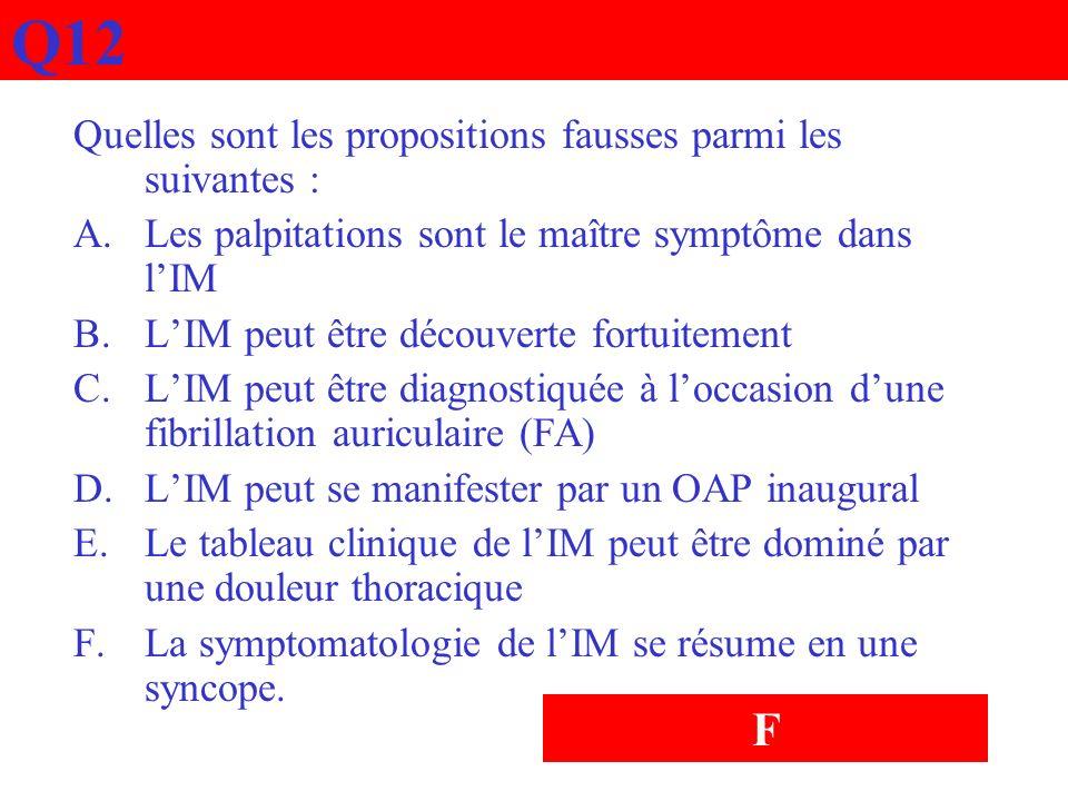 Q12 F Quelles sont les propositions fausses parmi les suivantes :