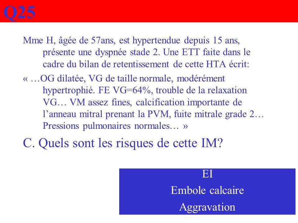 Q25 C. Quels sont les risques de cette IM EI Embole calcaire