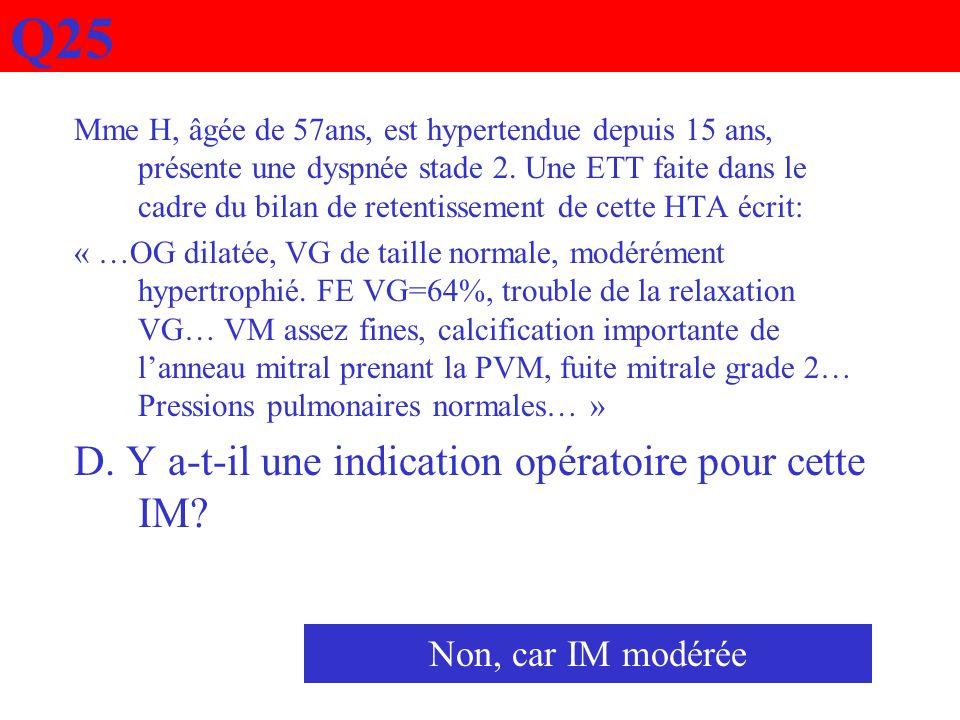 Q25 D. Y a-t-il une indication opératoire pour cette IM