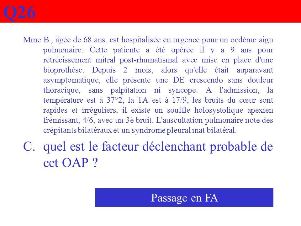 Q26 quel est le facteur déclenchant probable de cet OAP