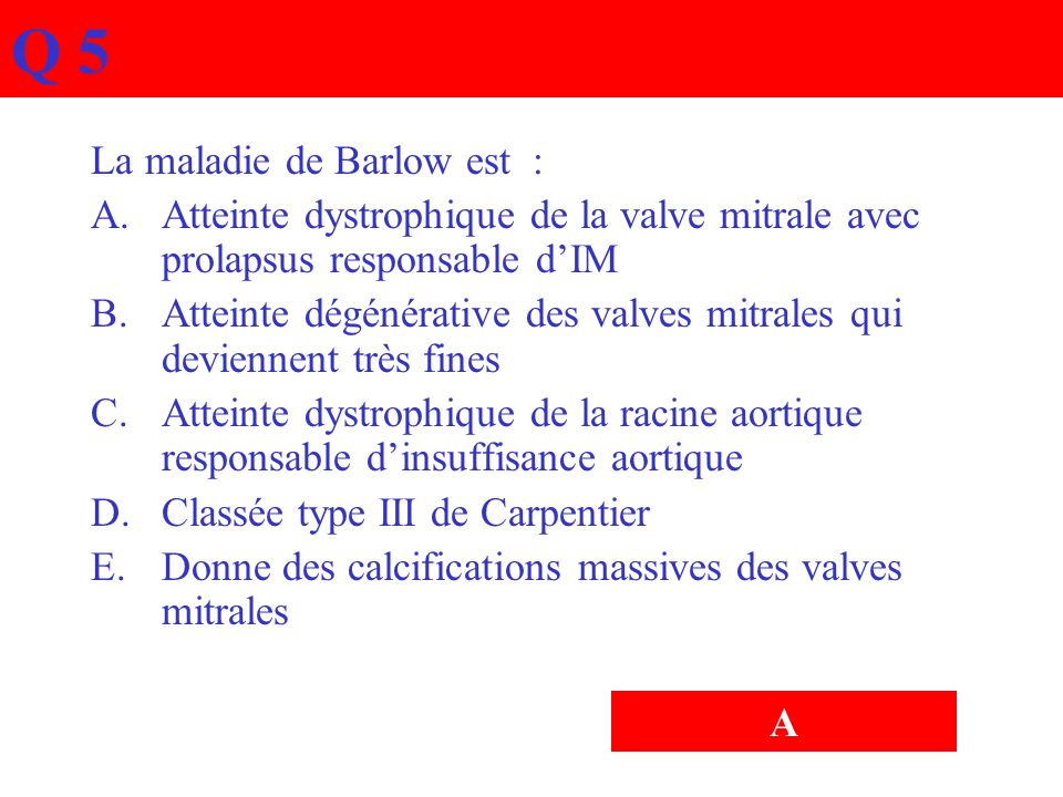 Q 5 La maladie de Barlow est :