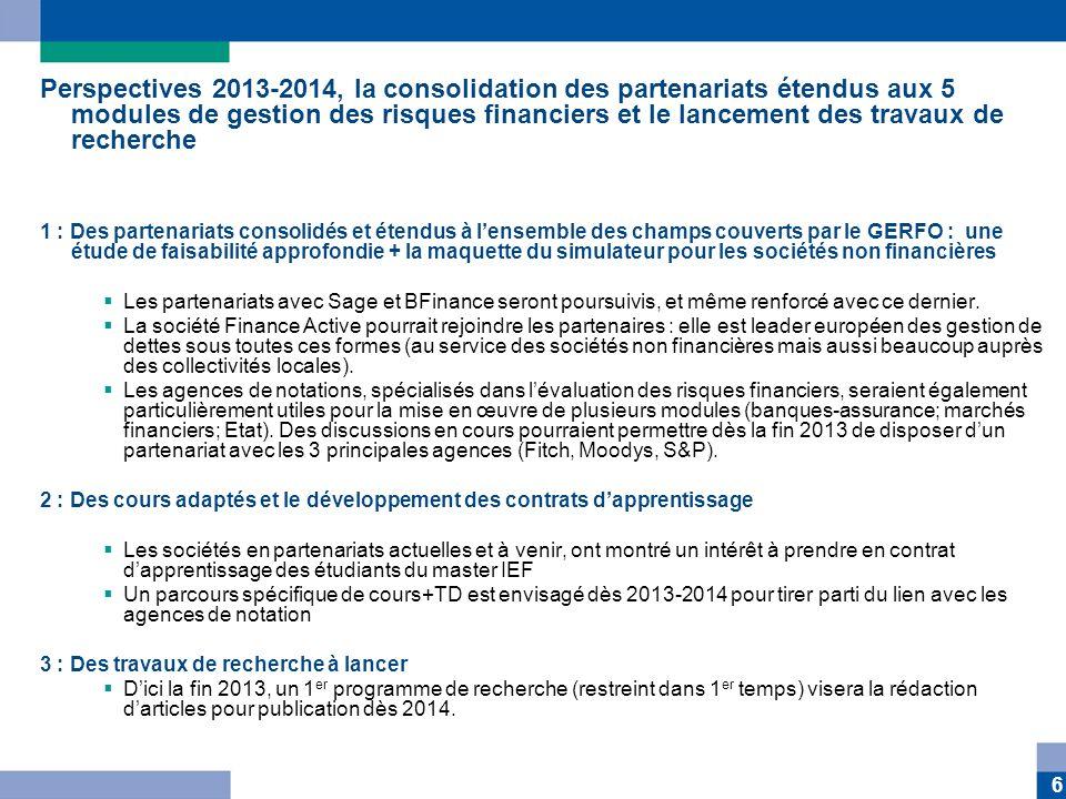 Perspectives 2013-2014, la consolidation des partenariats étendus aux 5 modules de gestion des risques financiers et le lancement des travaux de recherche