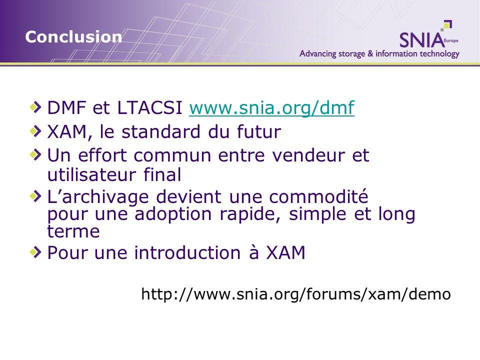 DMF et LTACSI www.snia.org/dmf XAM, le standard du futur