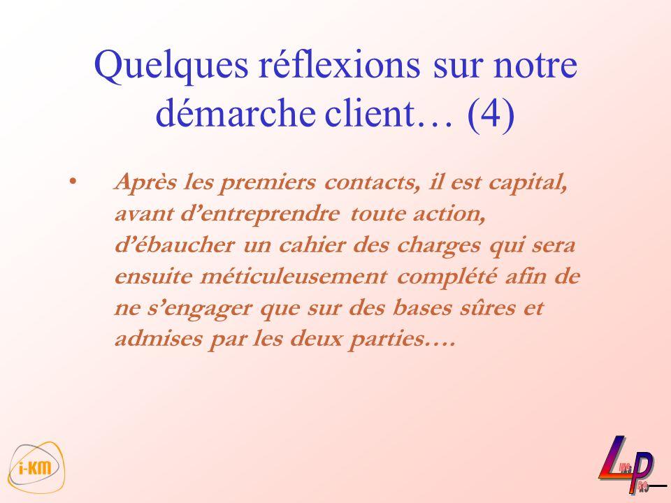 Quelques réflexions sur notre démarche client… (4)