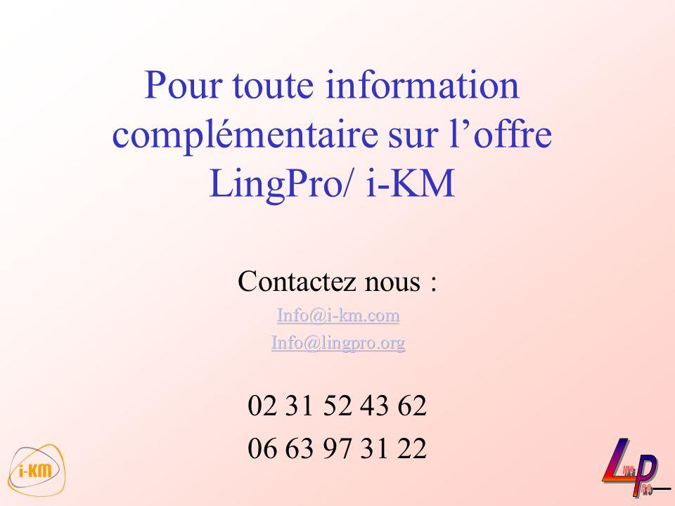 Pour toute information complémentaire sur l'offre LingPro/ i-KM