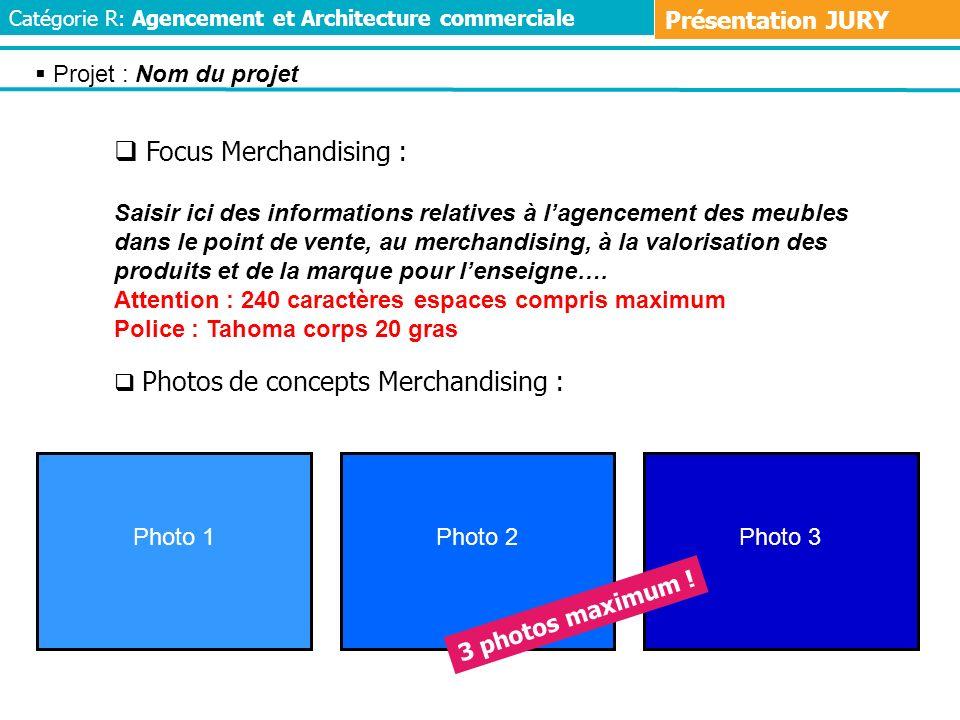 Focus Merchandising : Présentation JURY Projet : Nom du projet