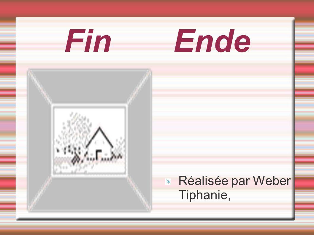 Fin Ende Réalisée par Weber Tiphanie,