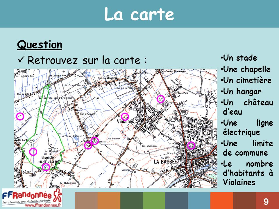 La carte Question Retrouvez sur la carte : Un stade Une chapelle