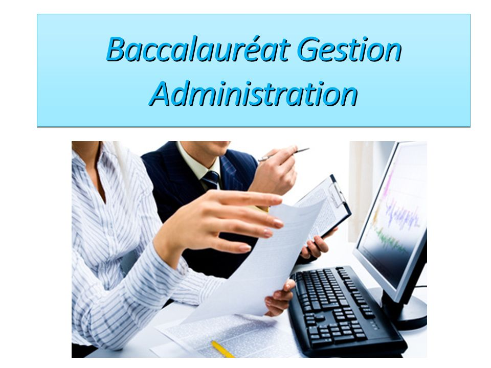 Baccalauréat Gestion Administration