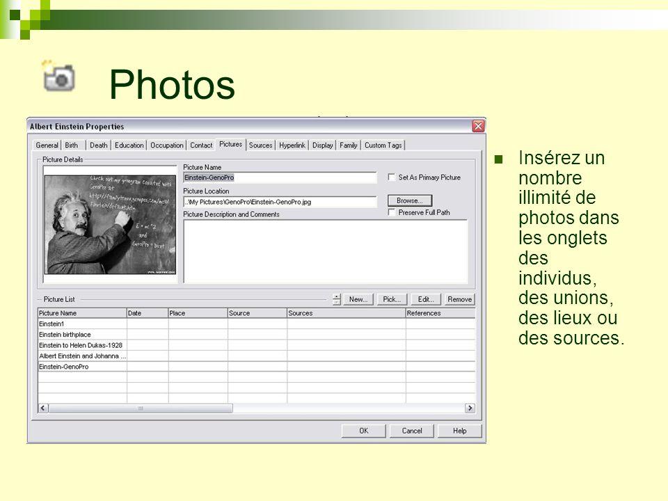 PhotosInsérez un nombre illimité de photos dans les onglets des individus, des unions, des lieux ou des sources.