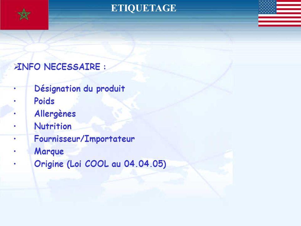ETIQUETAGE INFO NECESSAIRE : Désignation du produit Poids Allergènes