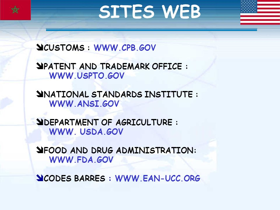 SITES WEB CUSTOMS : WWW.CPB.GOV PATENT AND TRADEMARK OFFICE :