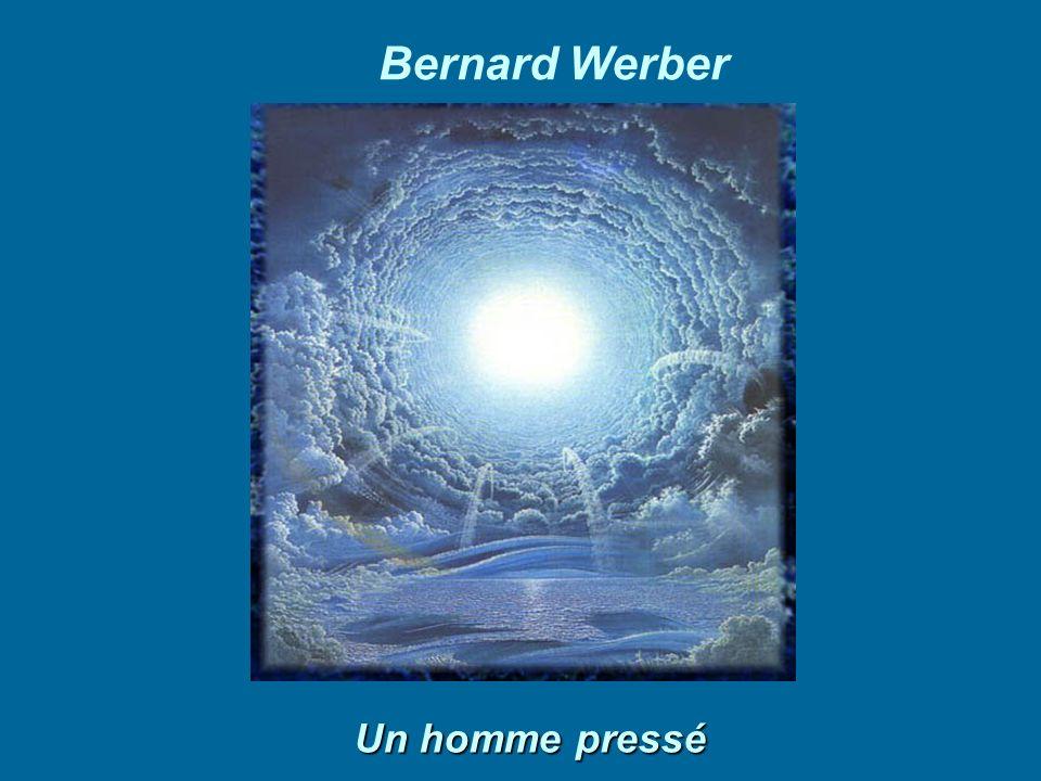 Bernard Werber Un homme pressé