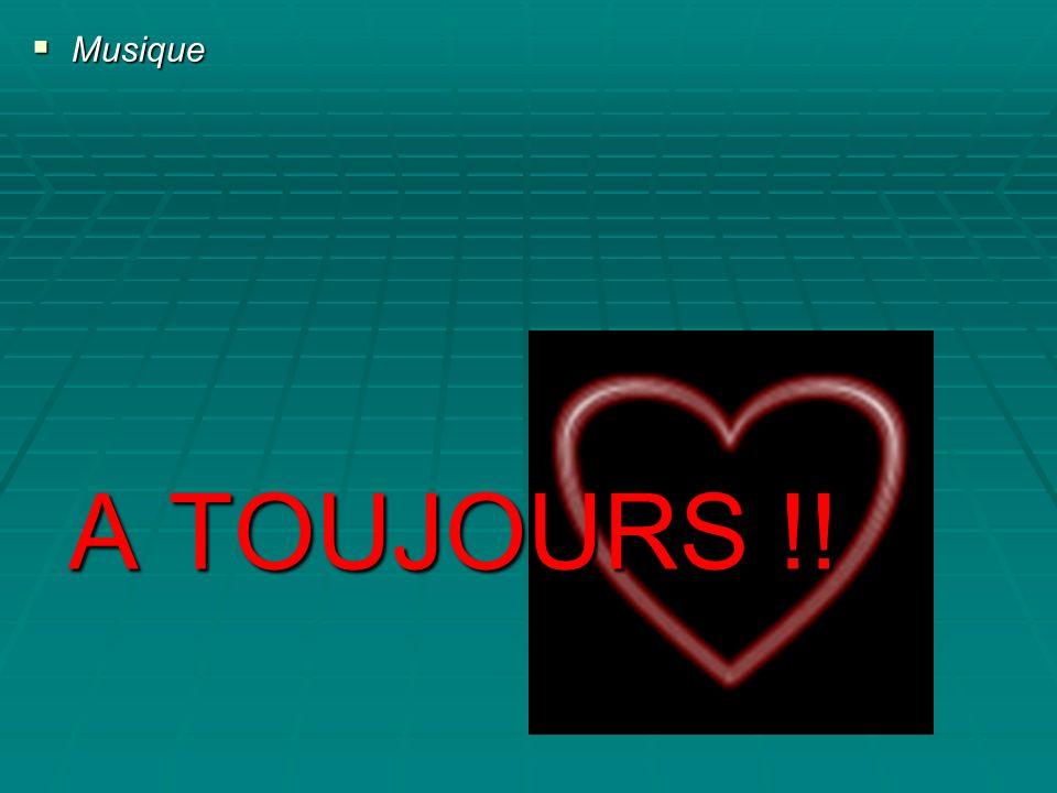 Musique A TOUJOURS !!