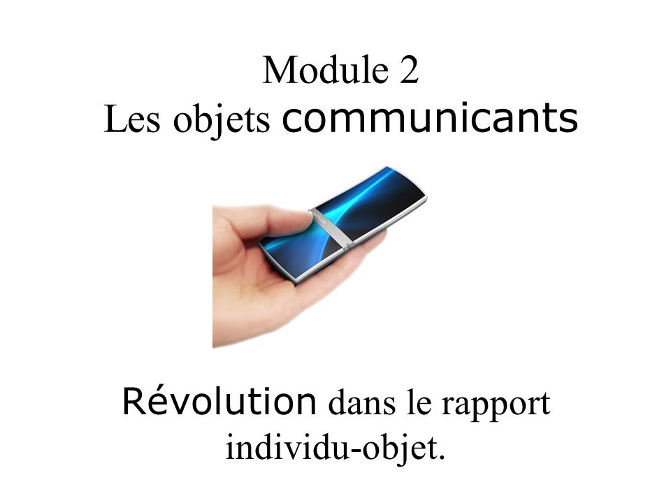 Module 2 Les objets communicants