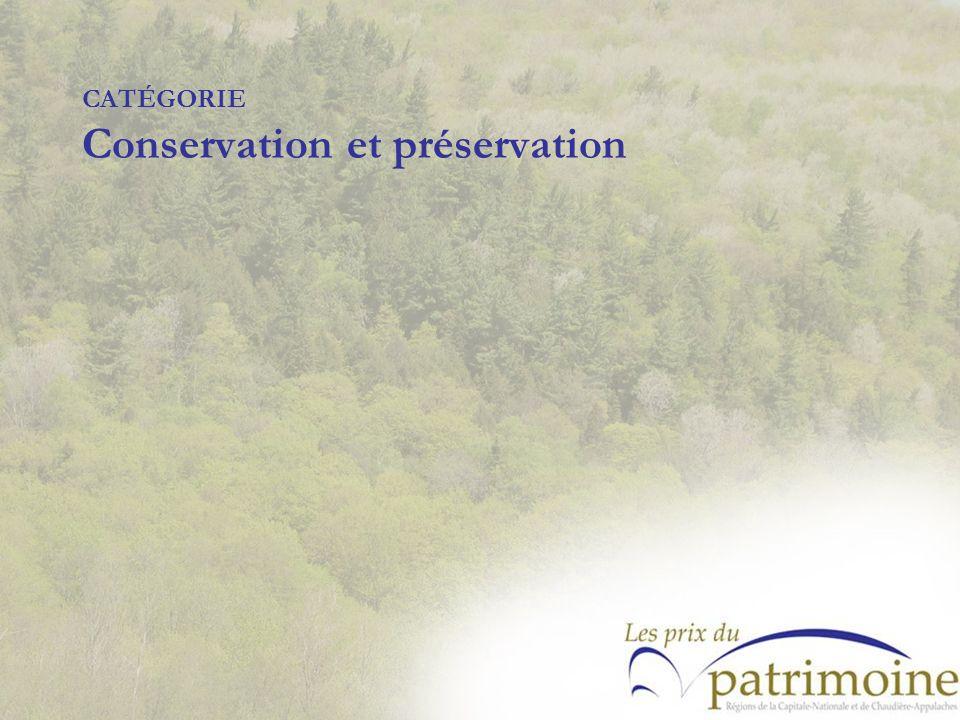 CATÉGORIE Conservation et préservation