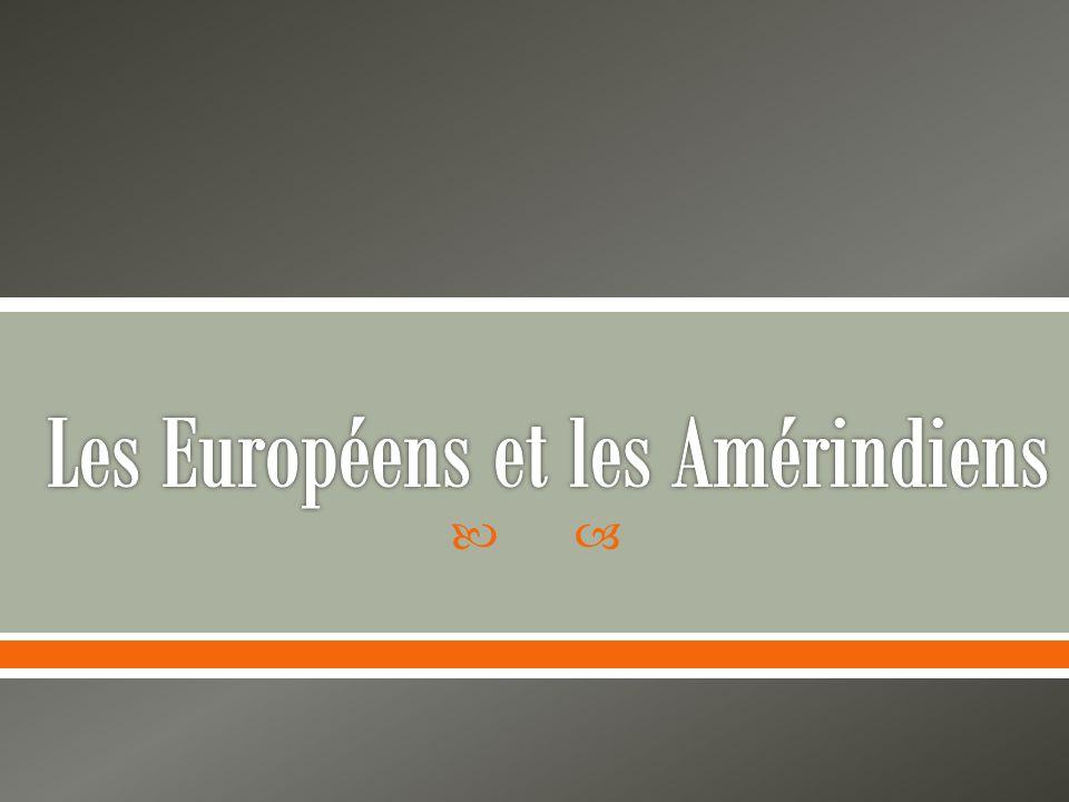 Les Européens et les Amérindiens
