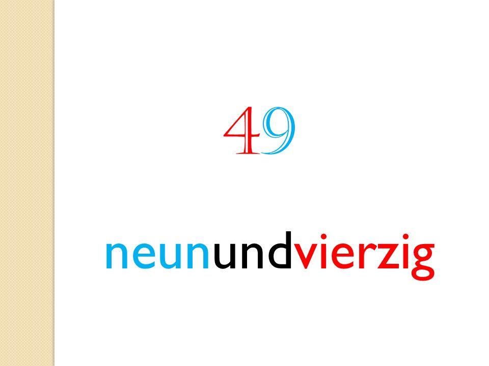 49 neunundvierzig