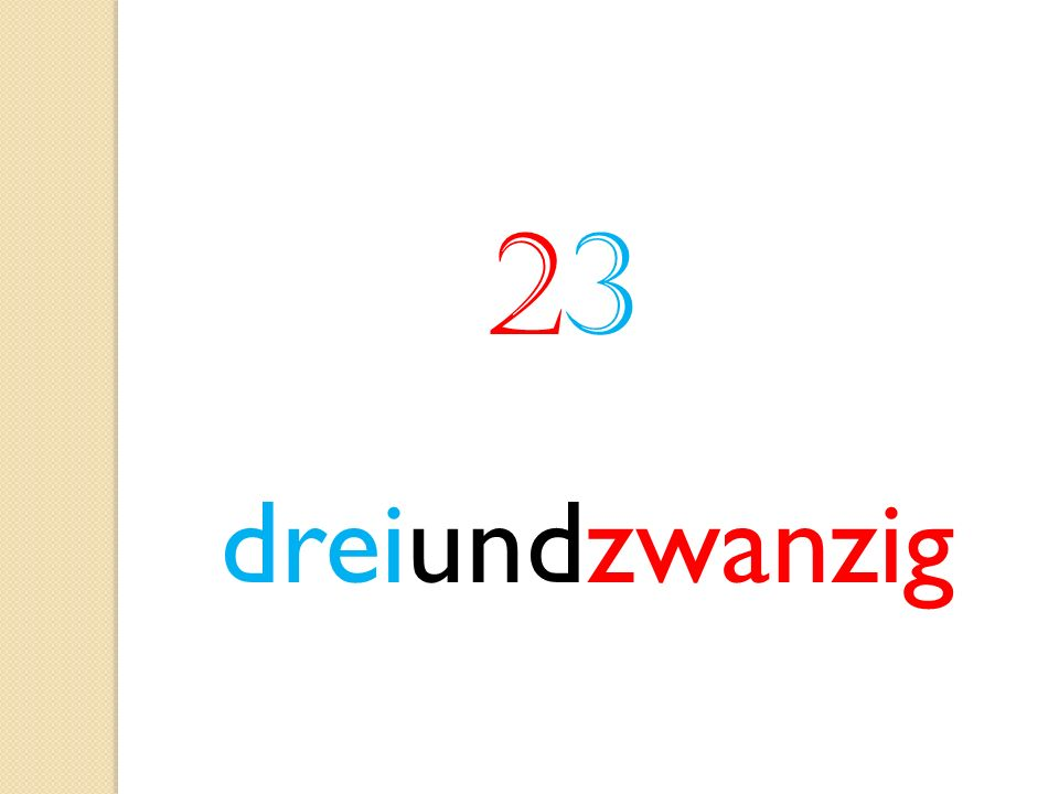 23 dreiundzwanzig