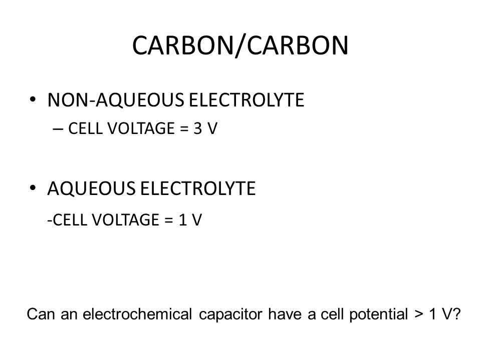 CARBON/CARBON NON-AQUEOUS ELECTROLYTE AQUEOUS ELECTROLYTE
