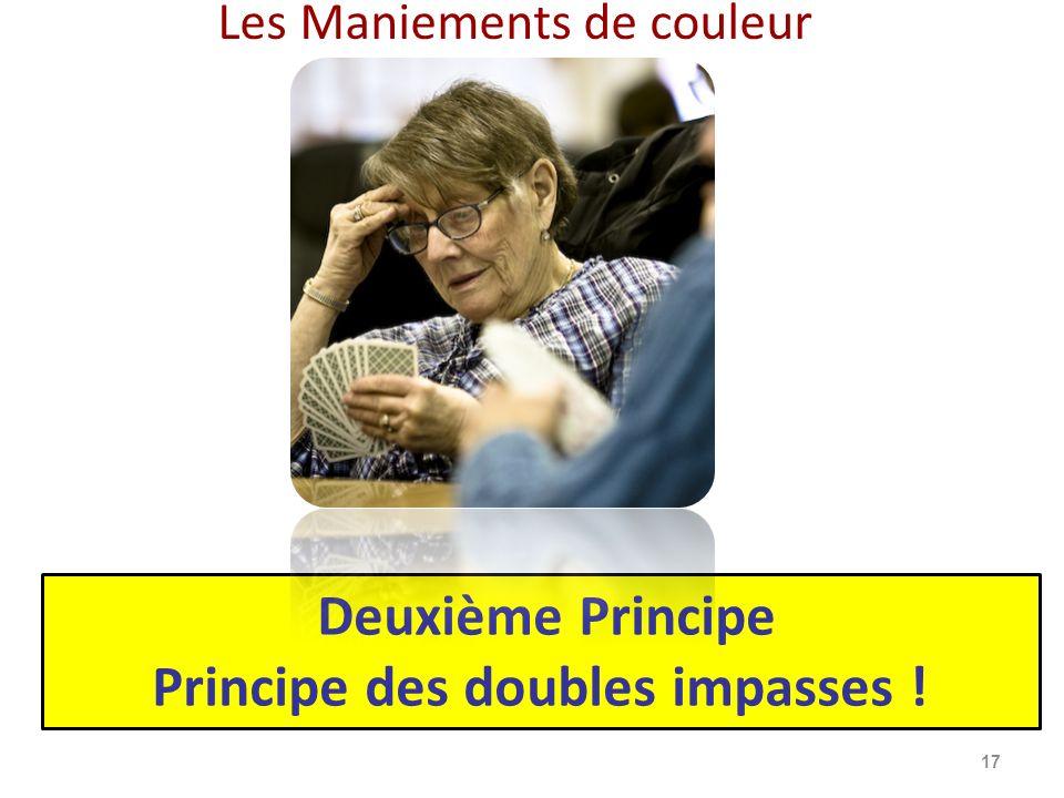 Deuxième Principe Principe des doubles impasses !