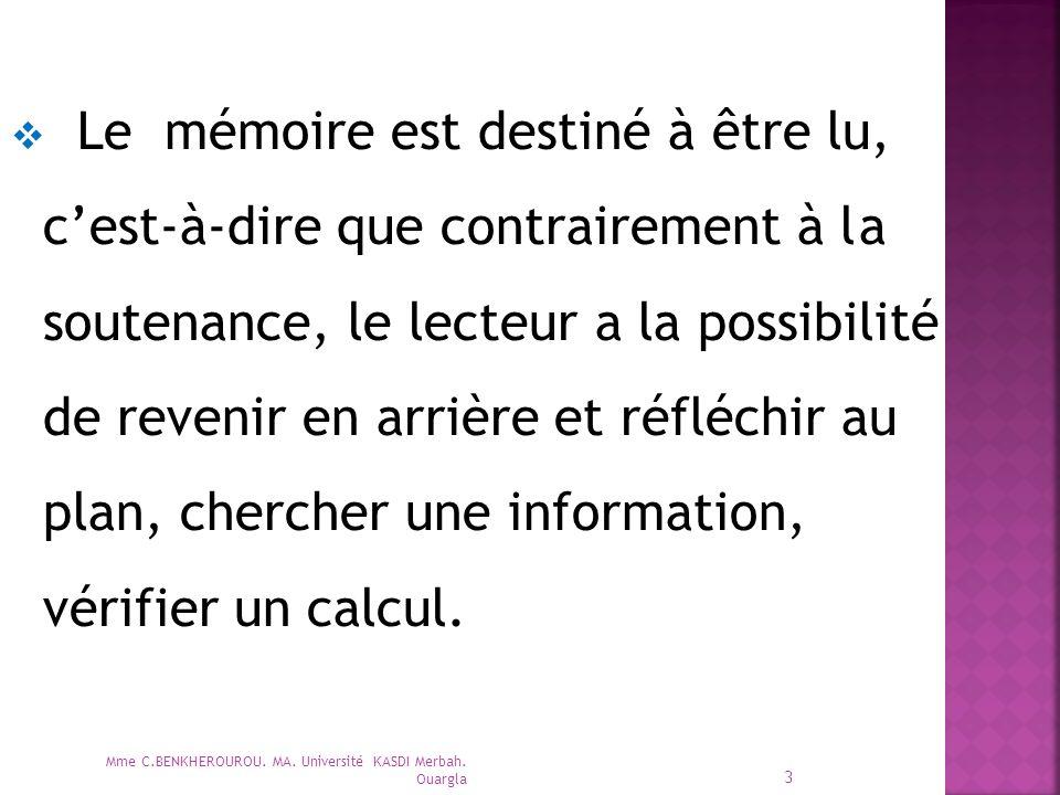 Le mémoire est destiné à être lu, c'est-à-dire que contrairement à l