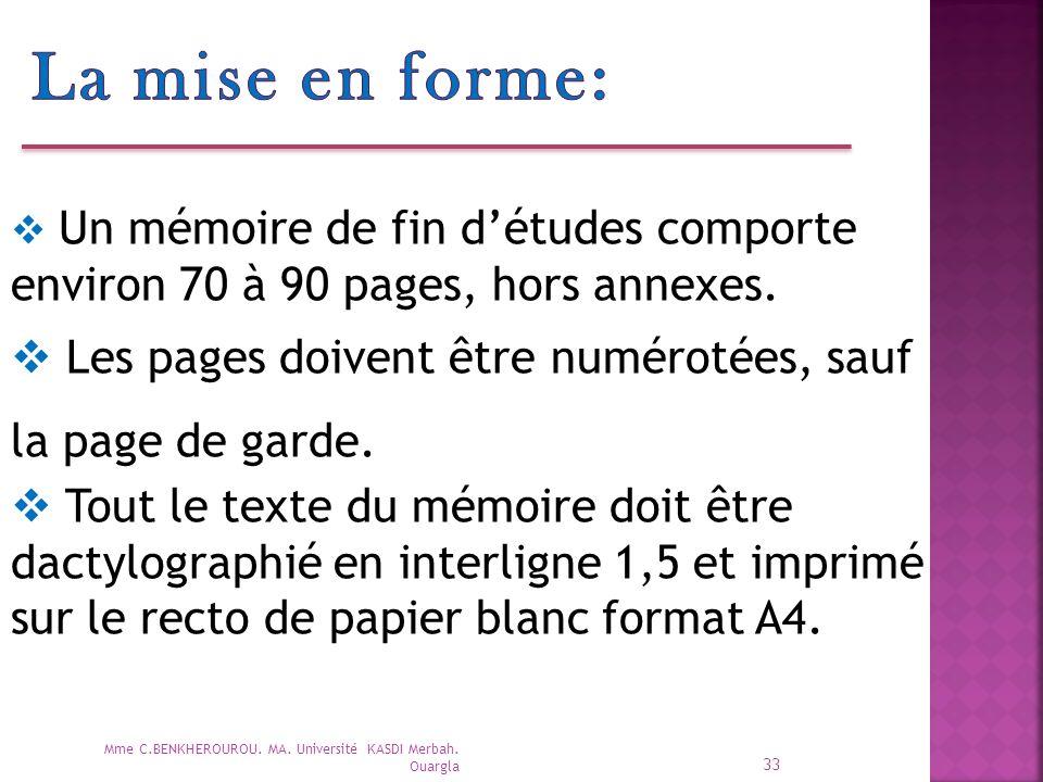 La mise en forme: Un mémoire de fin d'études comporte environ 70 à 90 pages, hors annexes. Les pages doivent être numérotées, sauf la page de garde.
