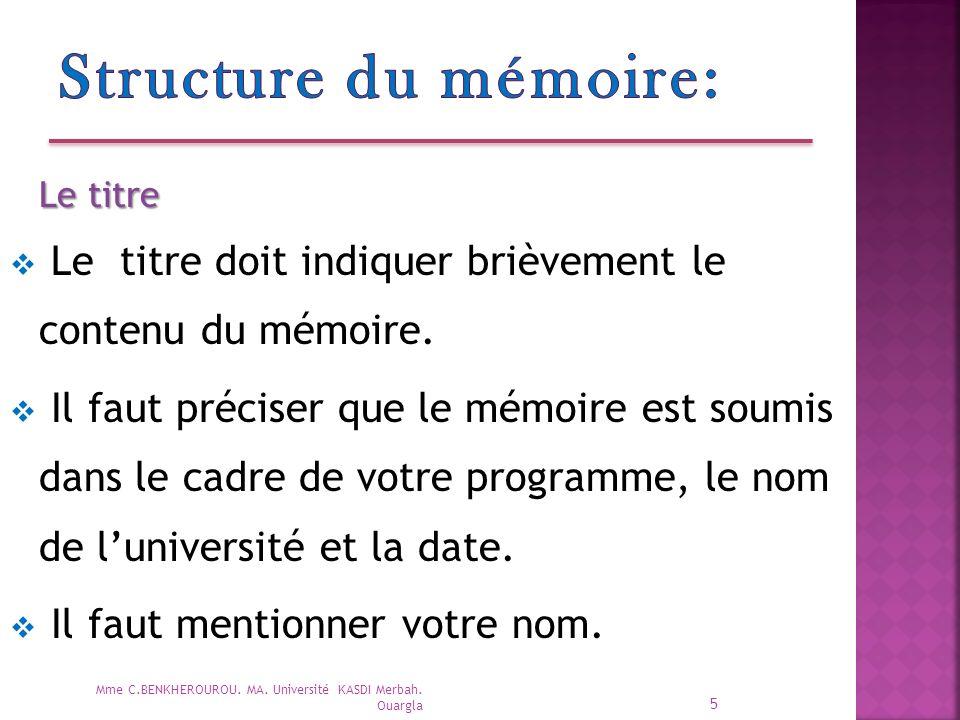 Structure du mémoire: Le titre. Le titre doit indiquer brièvement le contenu du mémoire.