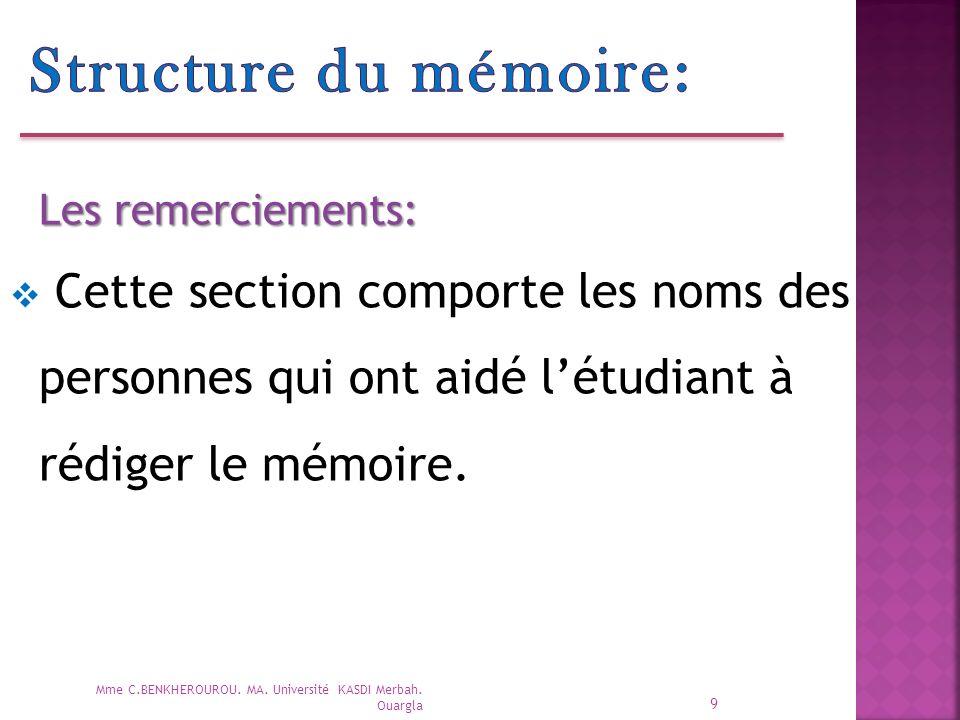 Structure du mémoire: Les remerciements: Cette section comporte les noms des personnes qui ont aidé l'étudiant à rédiger le mémoire.