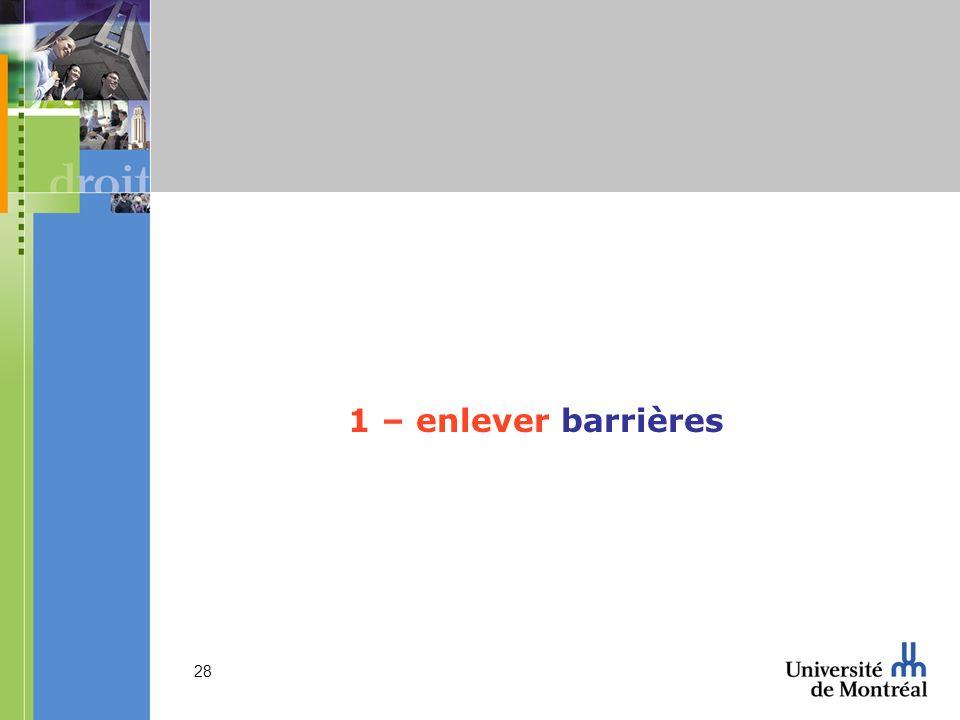 1 – enlever barrières