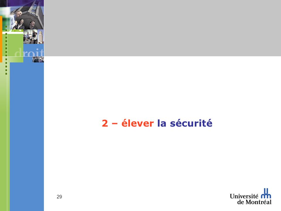 2 – élever la sécurité