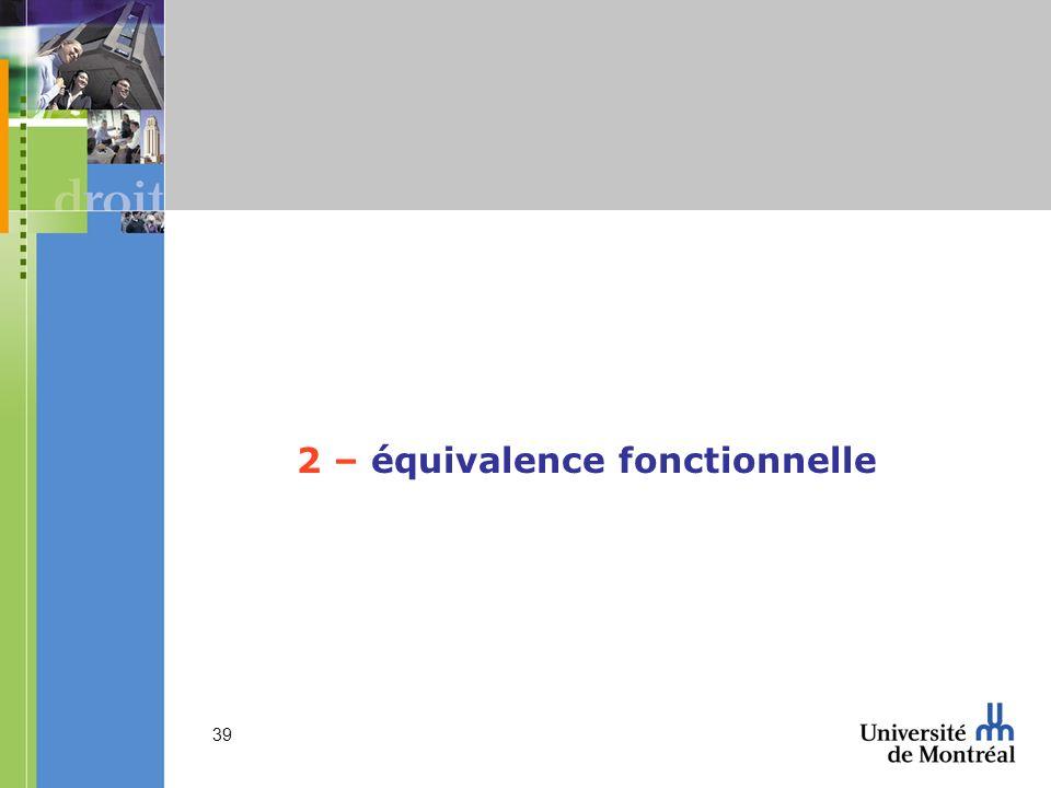 2 – équivalence fonctionnelle