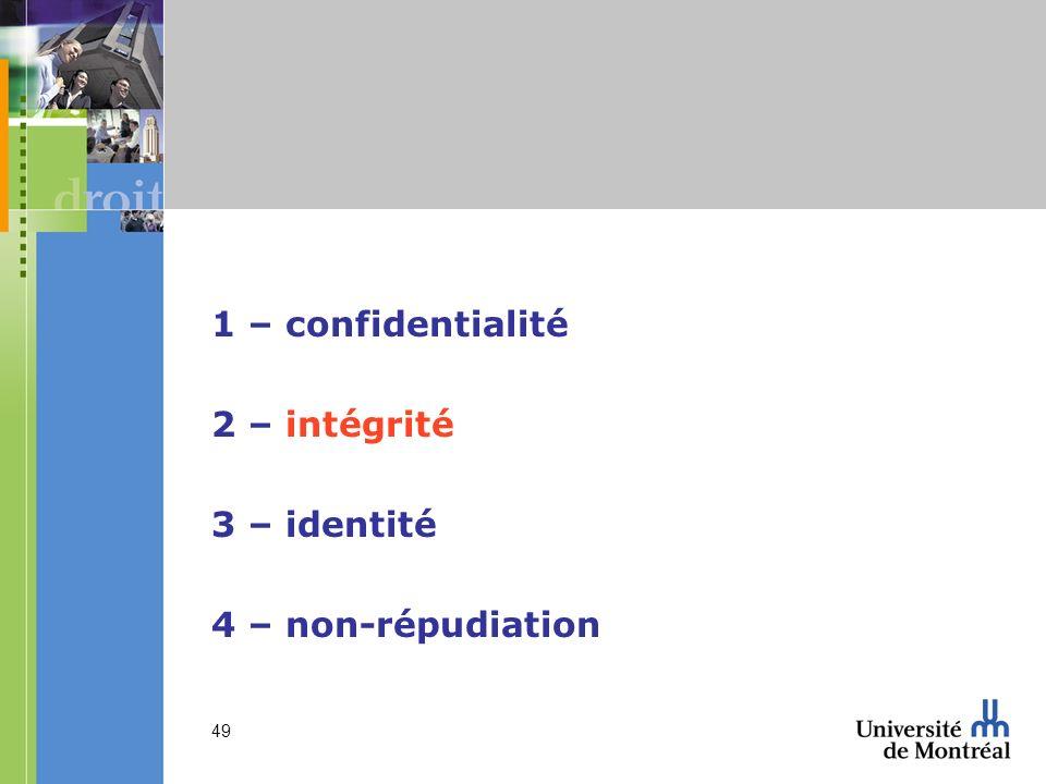 1 – confidentialité 2 – intégrité 3 – identité 4 – non-répudiation