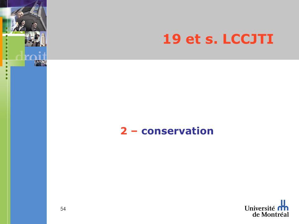 19 et s. LCCJTI 2 – conservation
