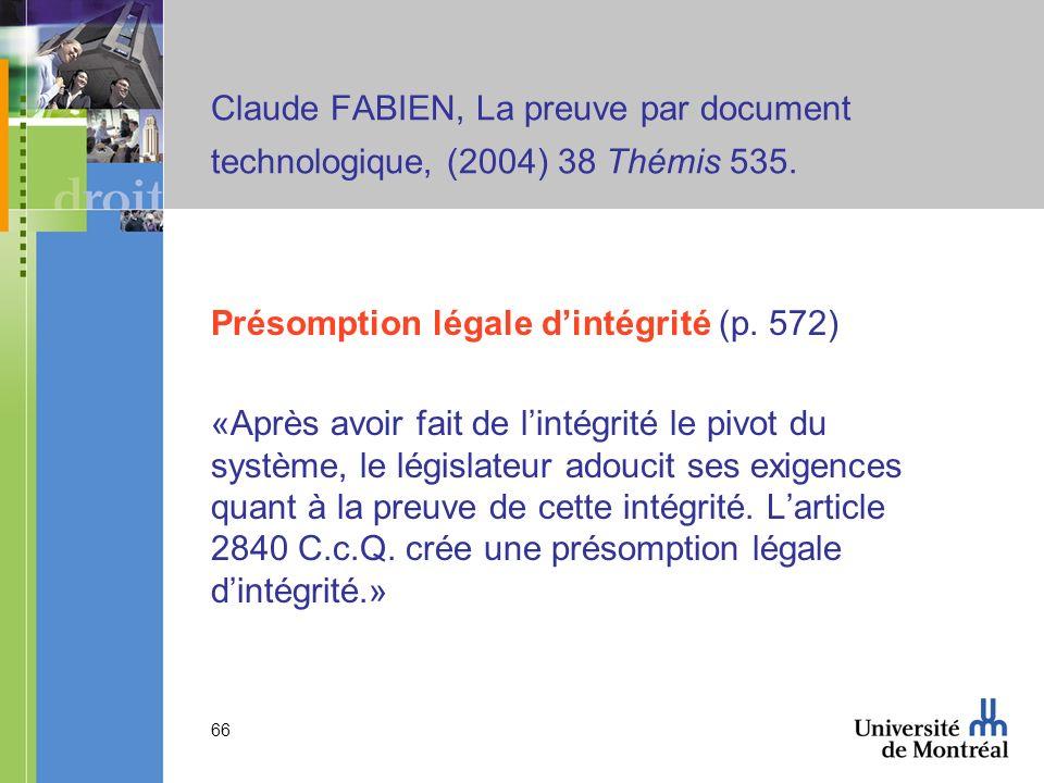 Claude FABIEN, La preuve par document technologique, (2004) 38 Thémis 535.