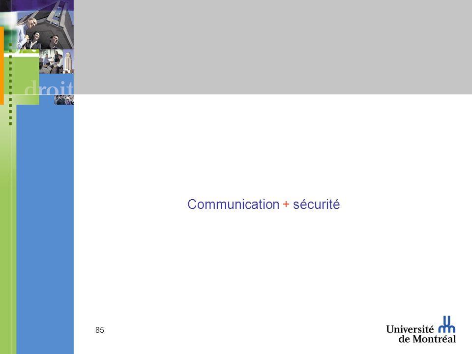 Communication + sécurité