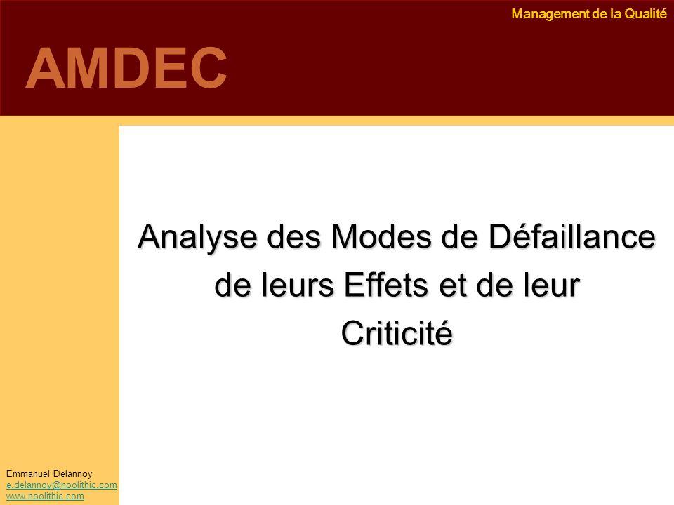 AMDEC Analyse des Modes de Défaillance de leurs Effets et de leur