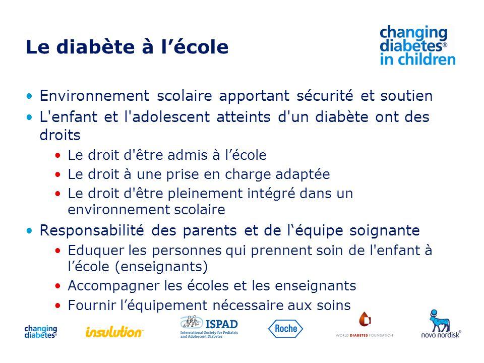 Le diabète à l'école Environnement scolaire apportant sécurité et soutien. L enfant et l adolescent atteints d un diabète ont des droits.