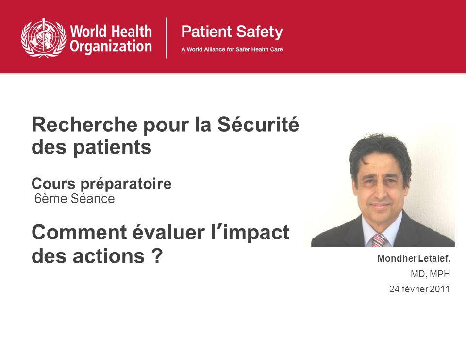 Recherche pour la Sécurité des patients Cours préparatoire 6ème Séance Comment évaluer l'impact des actions