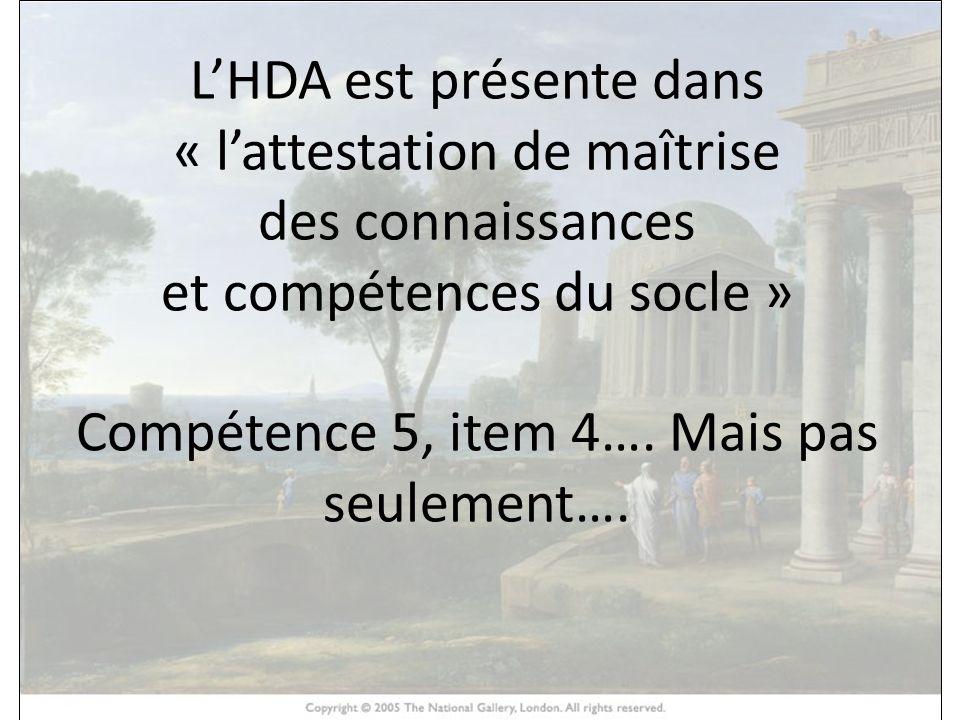 L'HDA est présente dans « l'attestation de maîtrise des connaissances