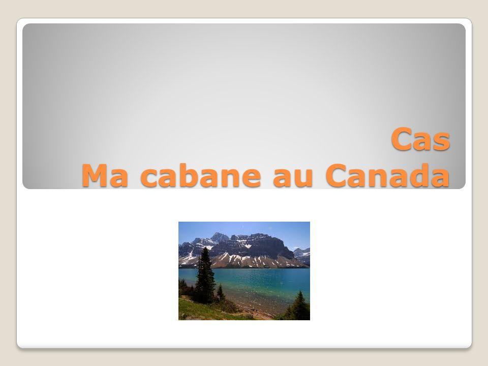 Cas Ma cabane au Canada