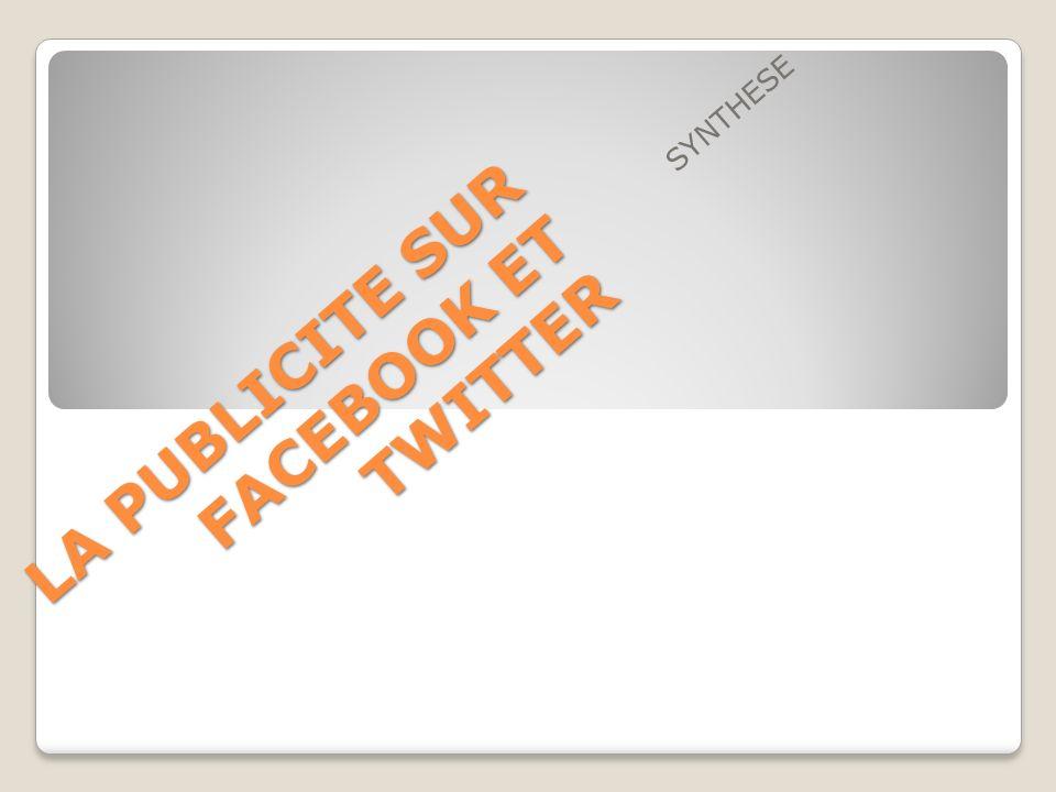 LA PUBLICITE SUR FACEBOOK ET TWITTER