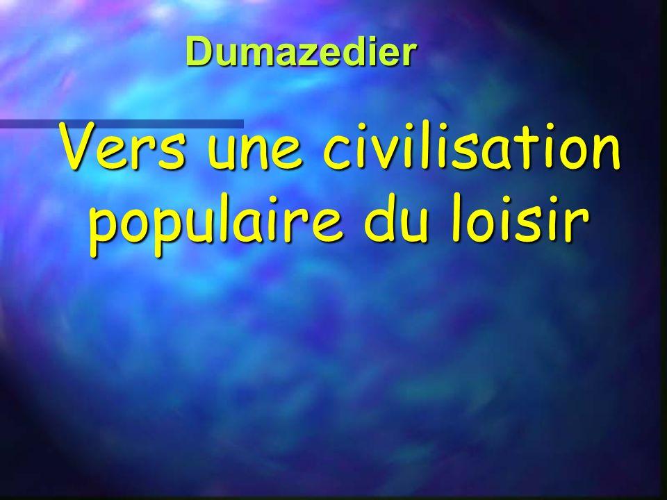 Vers une civilisation populaire du loisir
