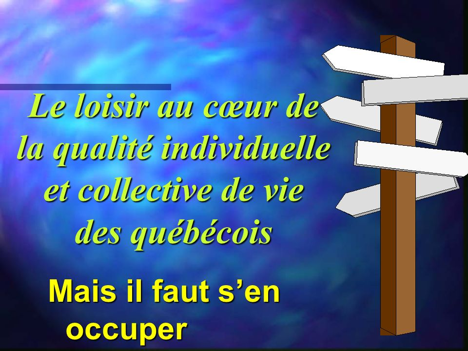 Le loisir au cœur de la qualité individuelle et collective de vie des québécois